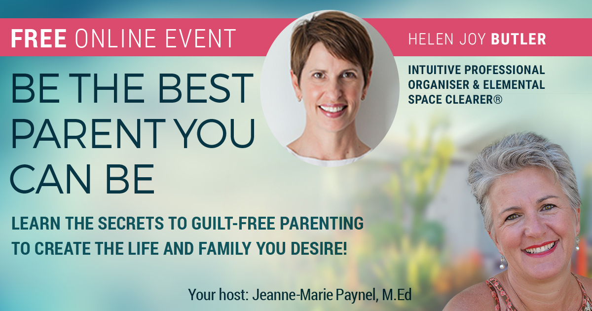 Be The Best Parent You Can Be Online Event - Helen Butler, Clutter Rescue